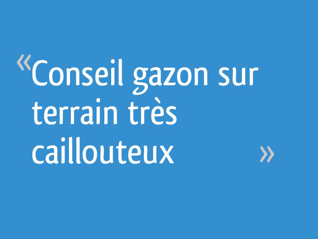 100 Génial Concepts Semer Du Gazon Sur Terrain Caillouteux