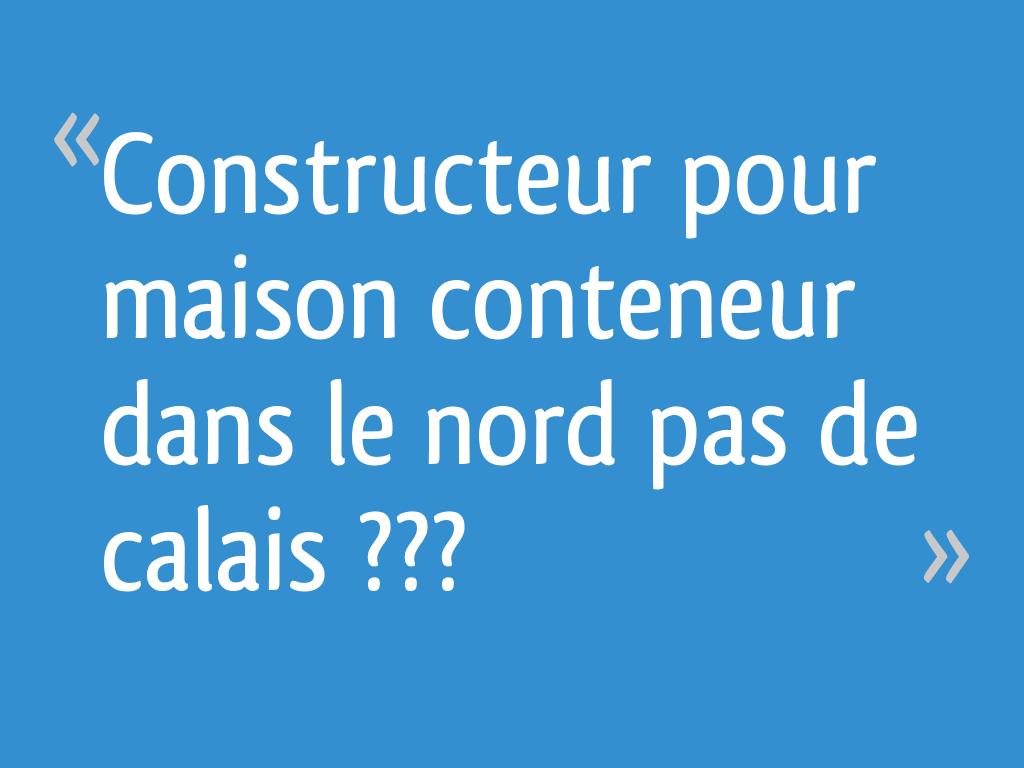 Constructeur Maison Container Nord constructeur pour maison conteneur dans le nord pas de