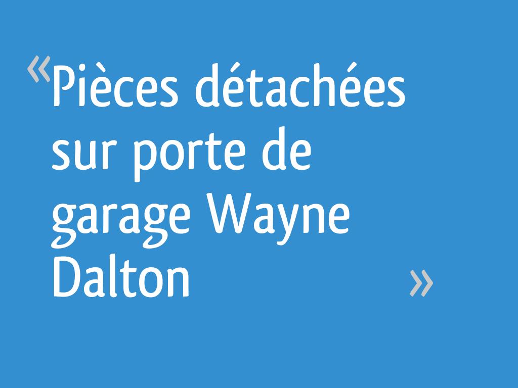 Pièces Détachées Sur Porte De Garage Wayne Dalton Résolu