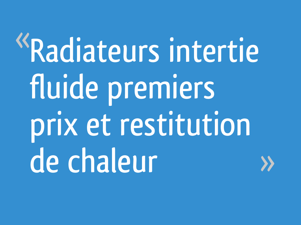 Radiateurs Intertie Fluide Premiers Prix Et Restitution De