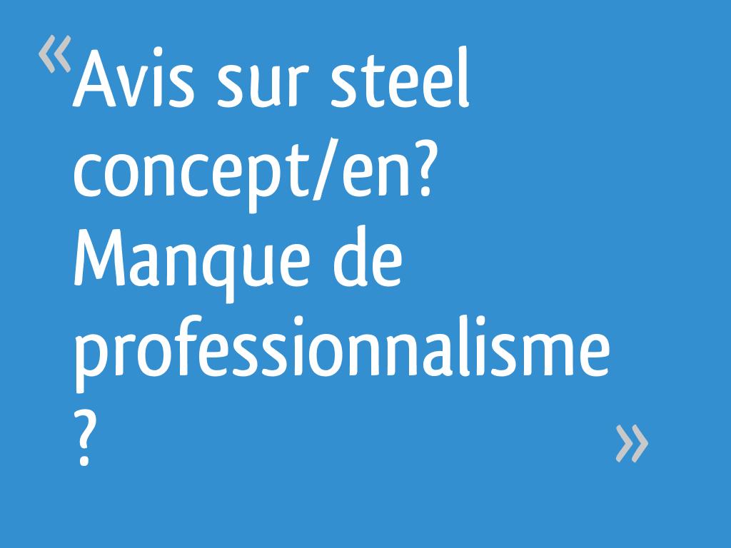 Prix Maison Ossature Metallique Clé En Main avis sur steel concept/en? manque de professionnalisme
