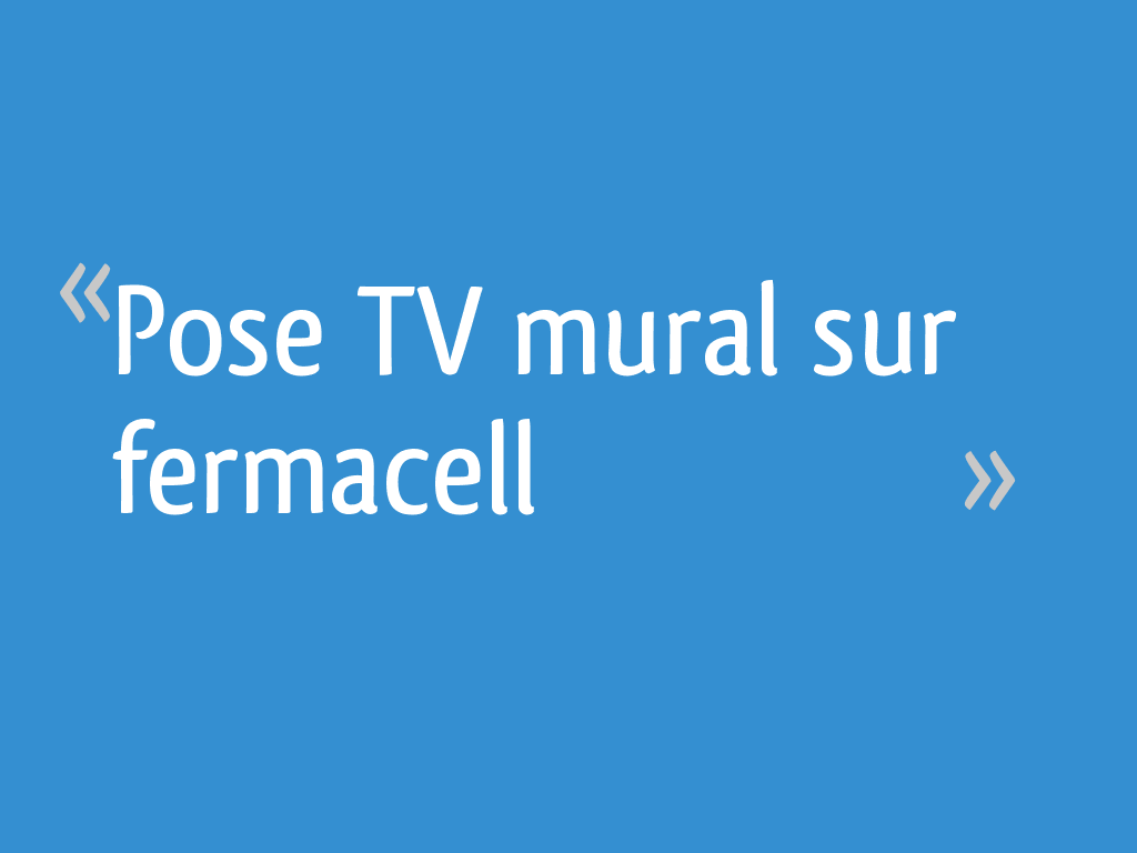 Pose Tv Mural Sur Fermacell 6 Messages