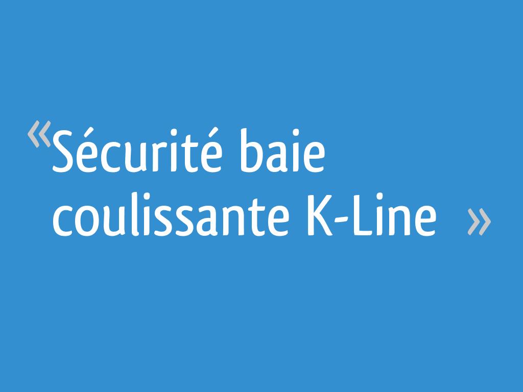 Sécurité Baie Coulissante K Line 6 Messages