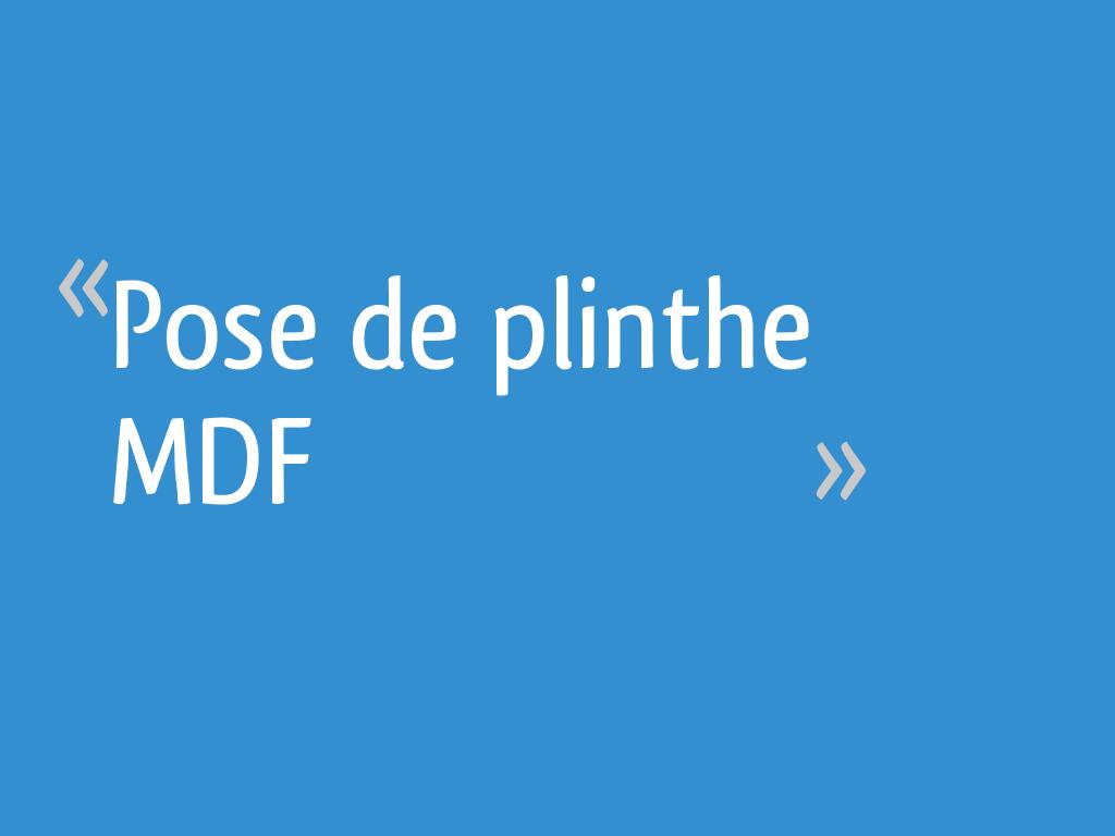 Pose De Plinthe Mdf Résolu 7 Messages