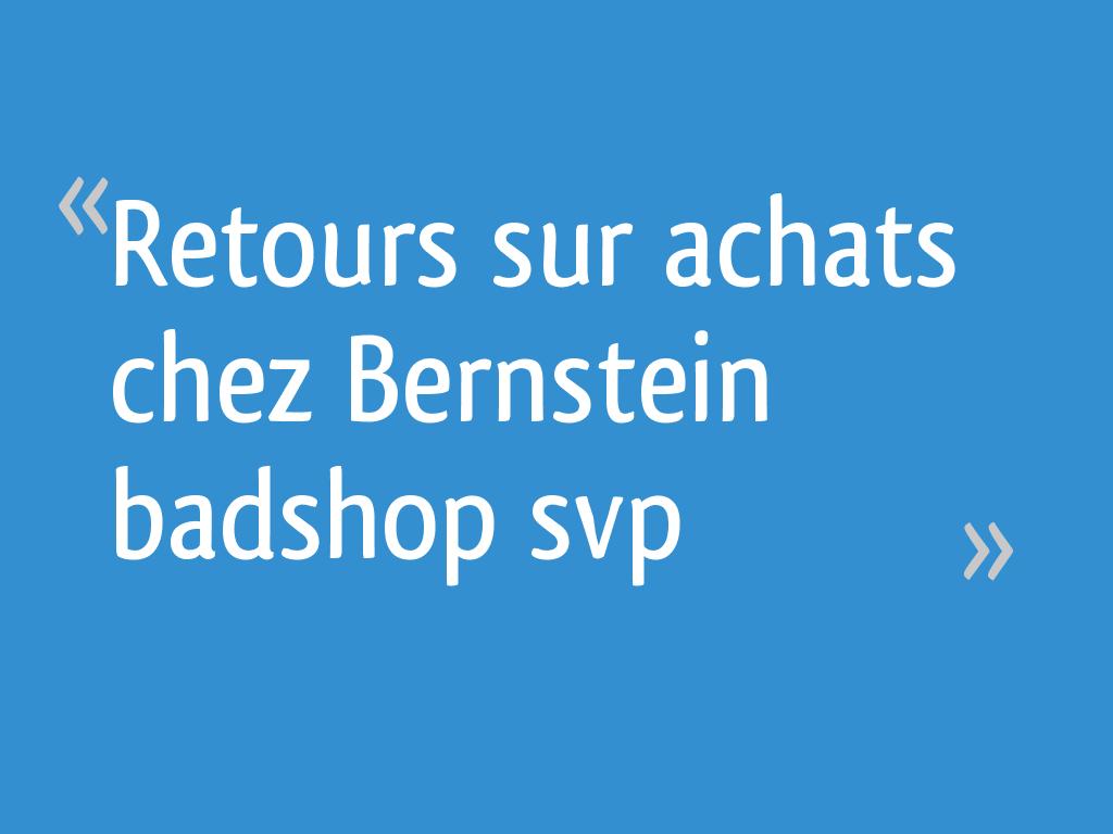 Bernstein Salle De Bain retours sur achats chez bernstein badshop svp - 26 messages