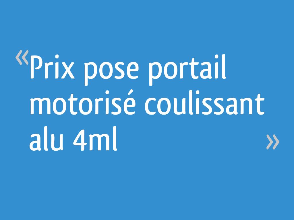 Prix Pose Portail Motorisé Coulissant Alu 4ml