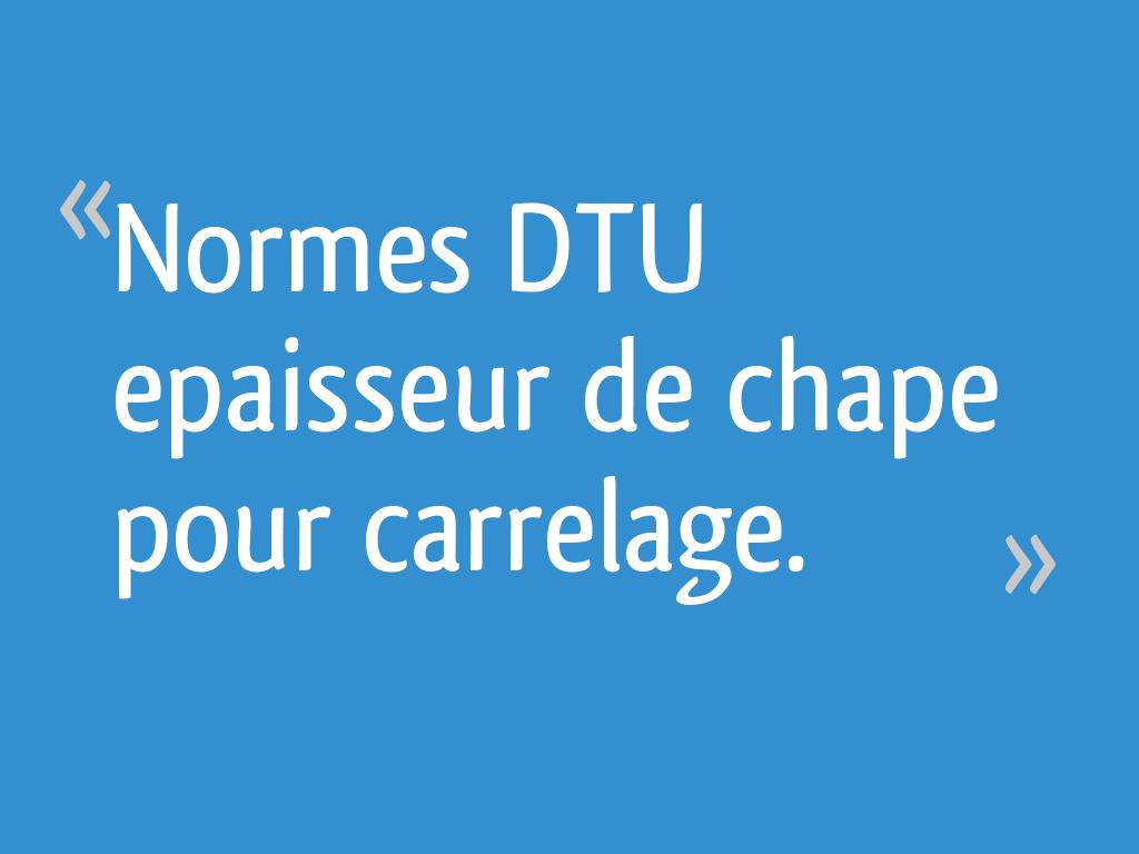 Normes Dtu Epaisseur De Chape Pour Carrelage