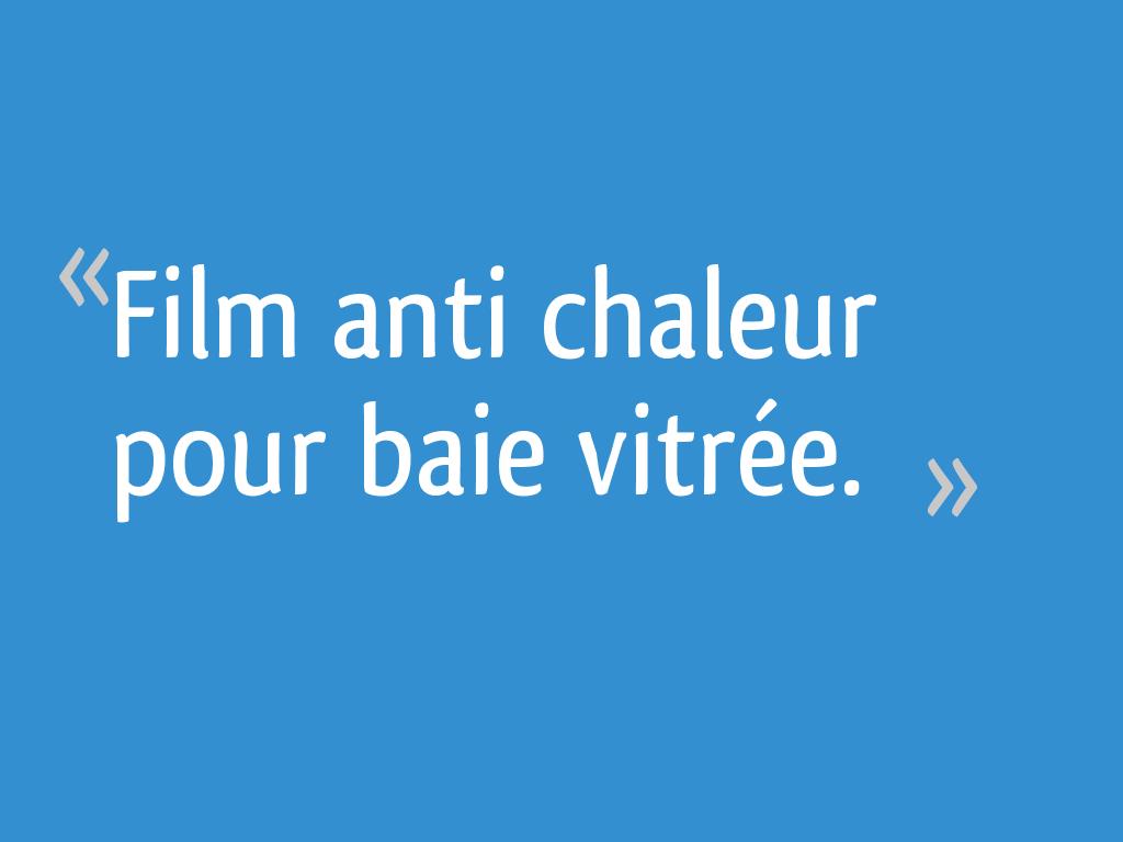 Film Anti Chaleur Pour Baie Vitrée 9 Messages