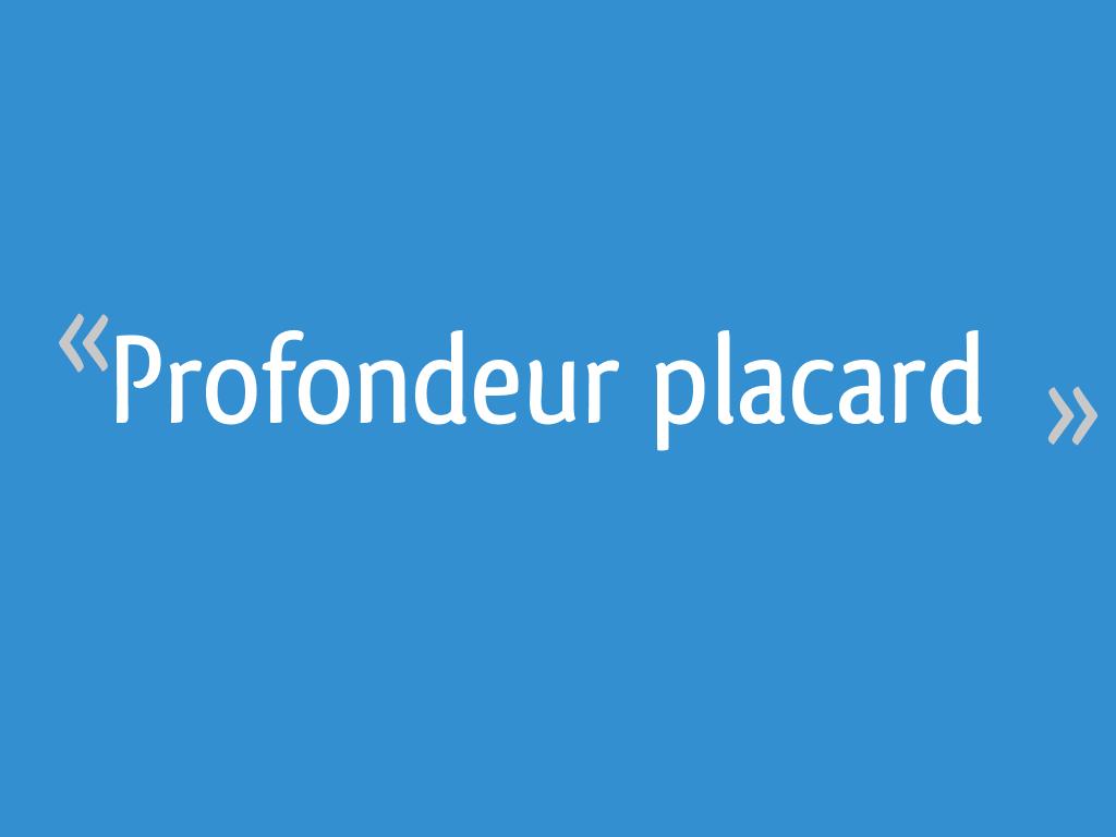 Dimension D Un Placard Standard profondeur placard - 32 messages