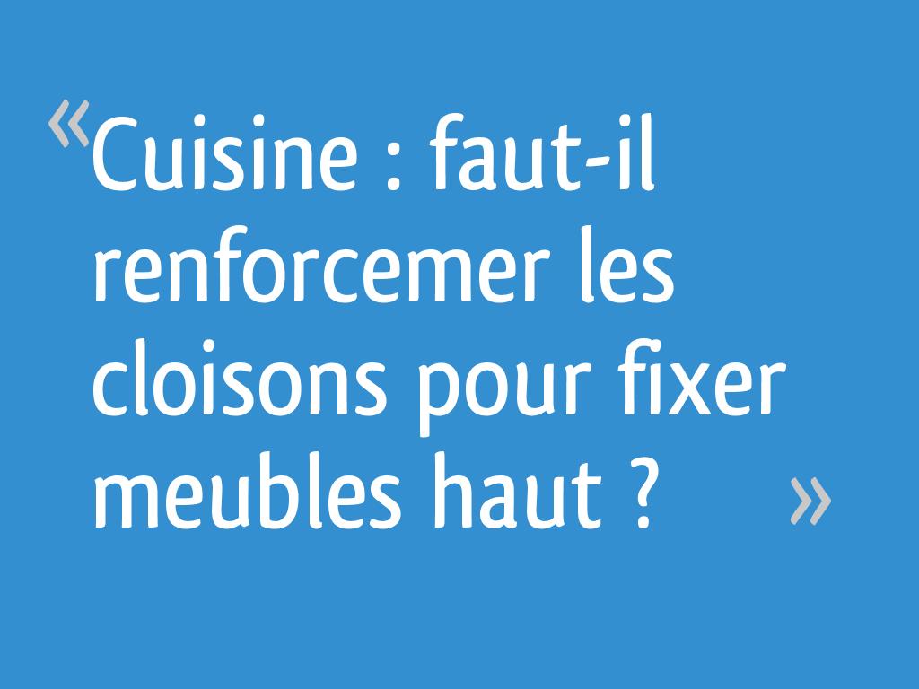 Cuisine Faut Il Renforcemer Les Cloisons Pour Fixer