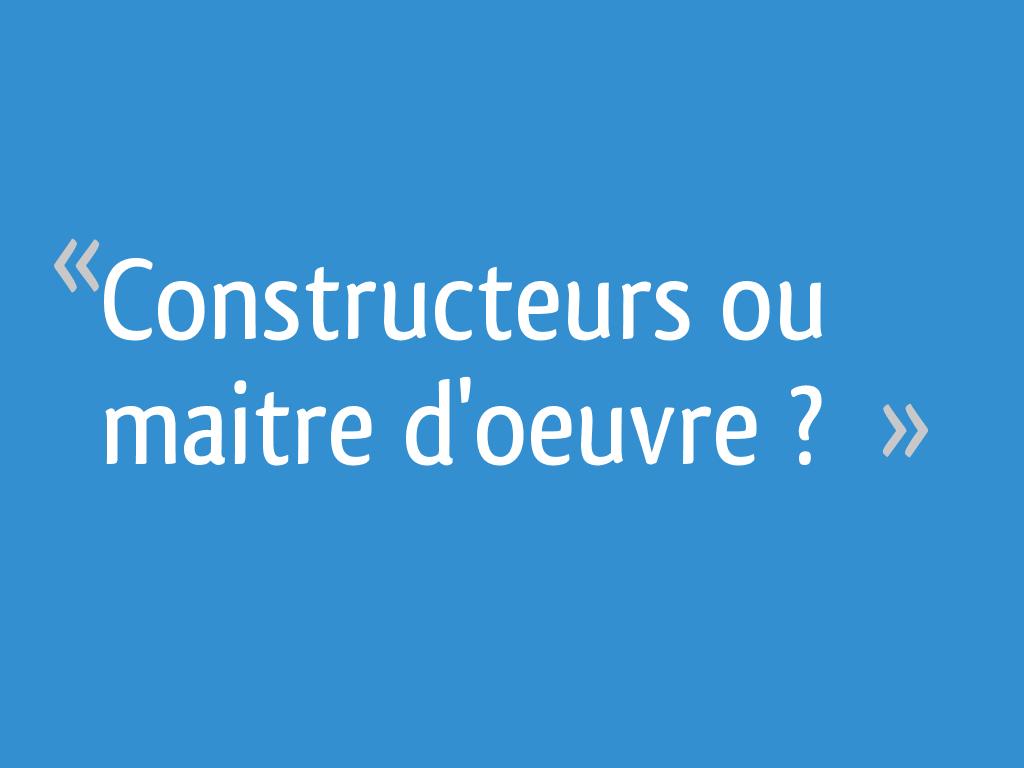 Maitre D Oeuvre Cholet constructeurs ou maitre d'oeuvre ? - sarthe