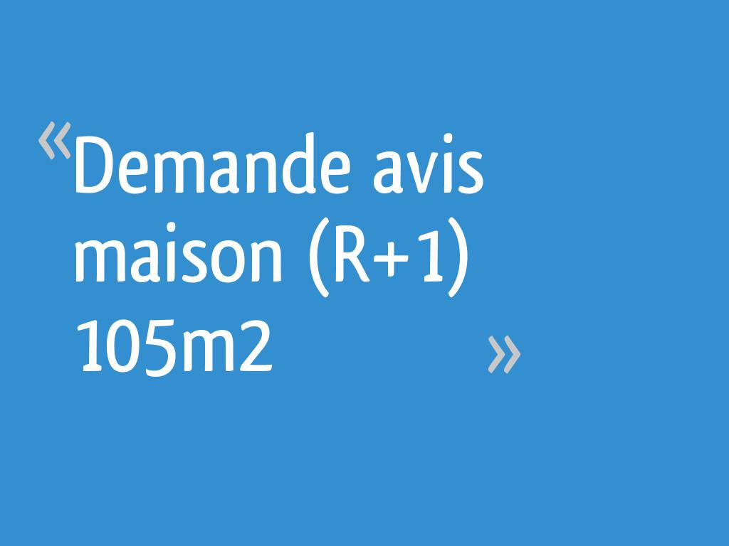Demande avis maison (R+1) 105m2
