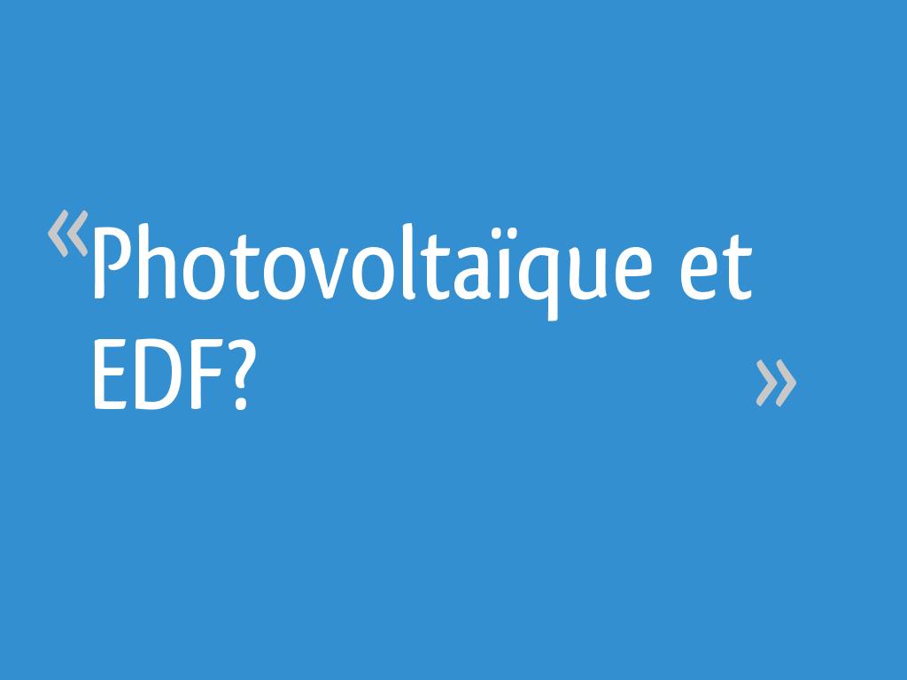 Photovoltaïque et EDF?