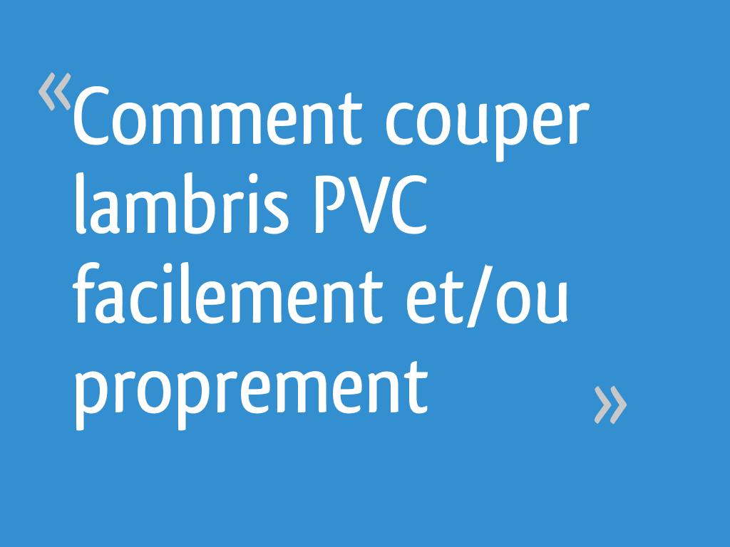 Comment Couper Lambris Pvc Facilement Etou Proprement 12