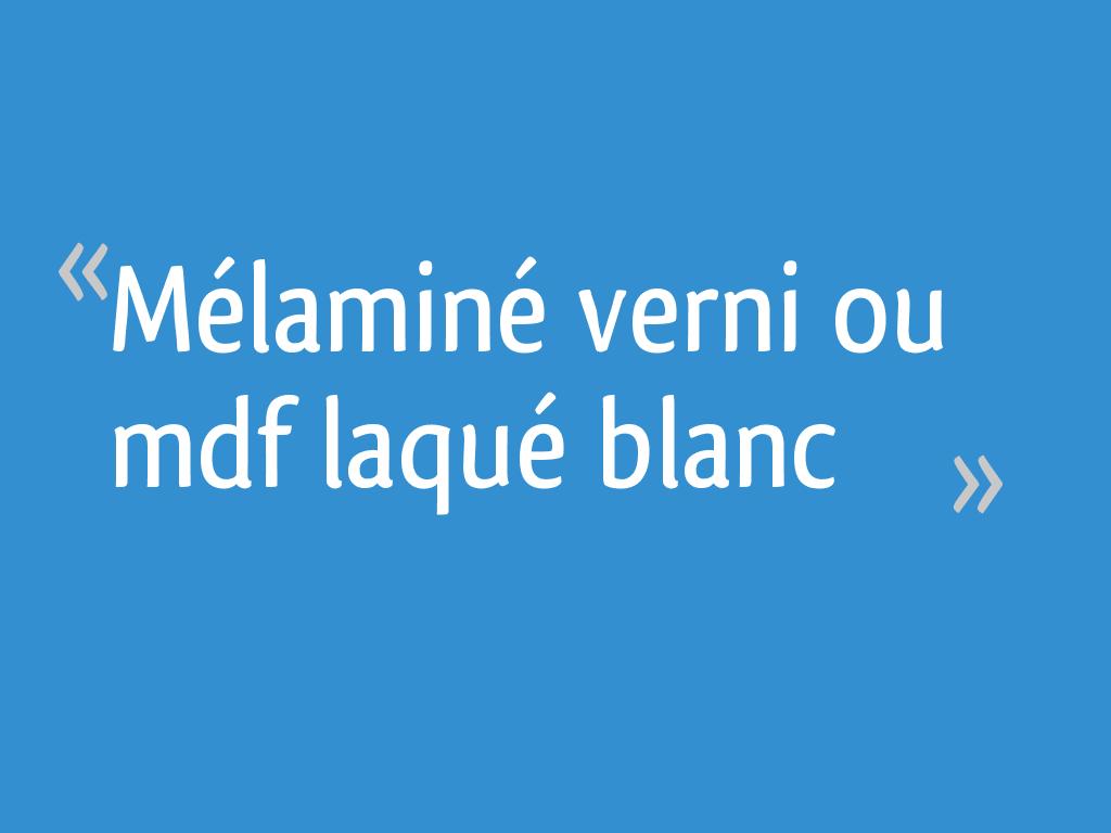 Mélaminé Verni Ou Mdf Laqué Blanc 19 Messages