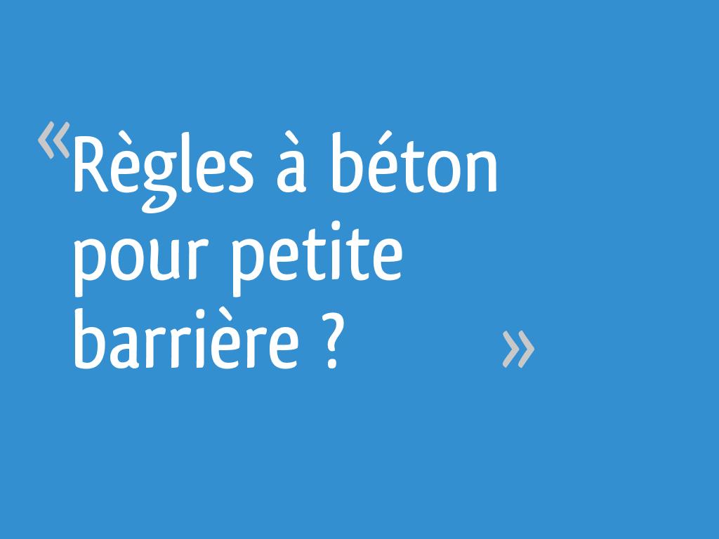 Règles à Béton Pour Petite Barrière 14 Messages