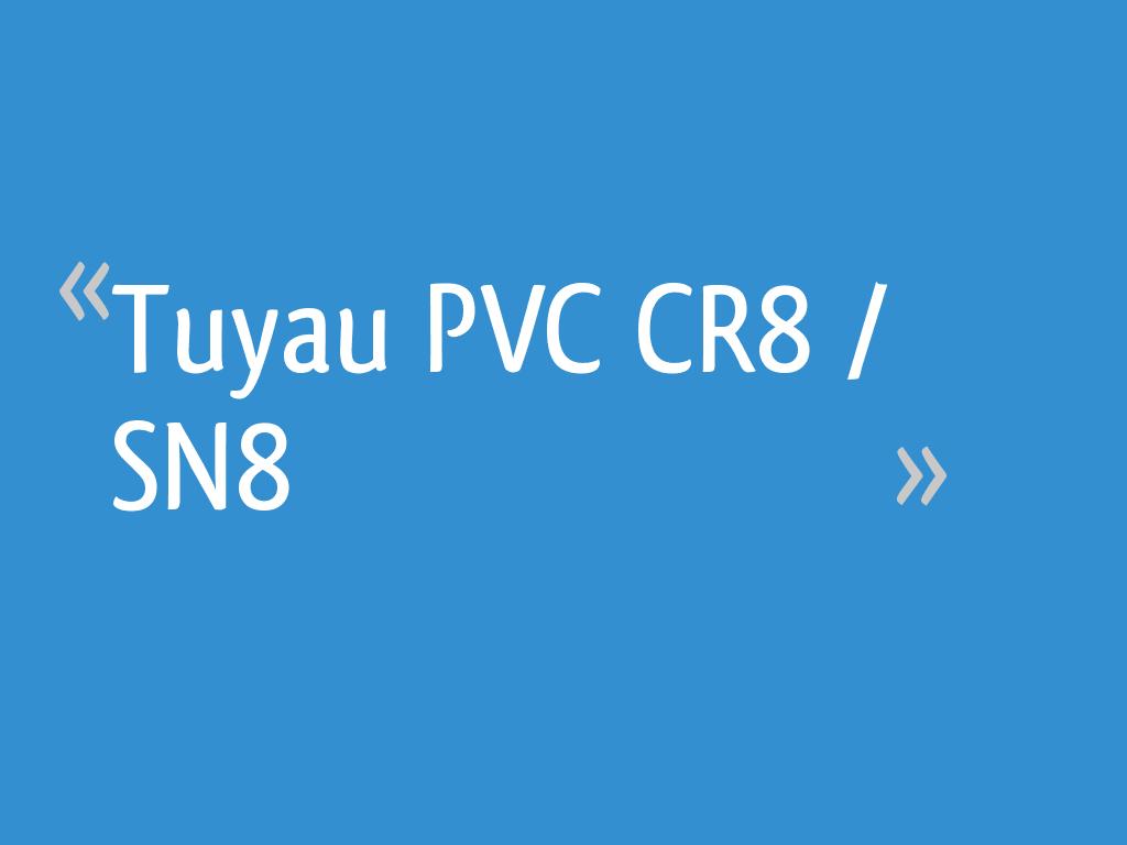 Tuyau Pvc Cr8 Sn8 9 Messages