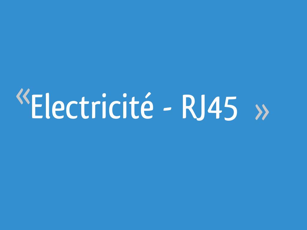 Electricité Rj45 19 Messages