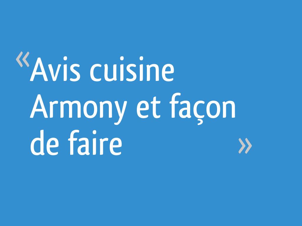 Avis Cuisine Armony Et Facon De Faire 17 Messages