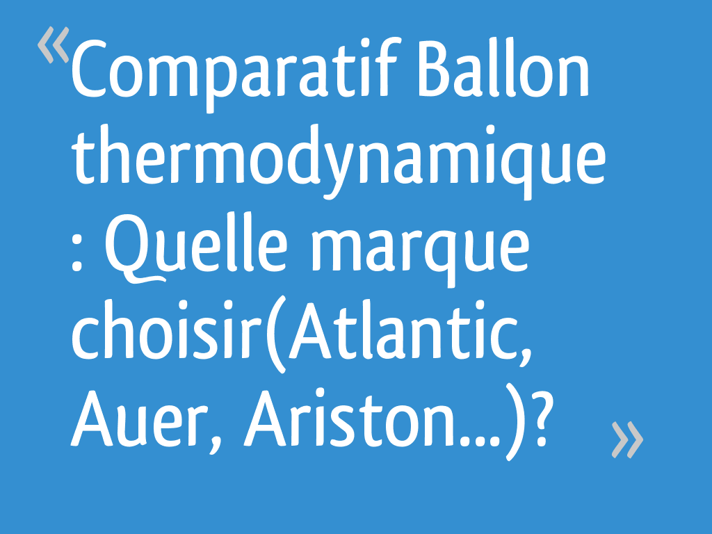 comparatif ballon thermodynamique quelle marque choisir. Black Bedroom Furniture Sets. Home Design Ideas