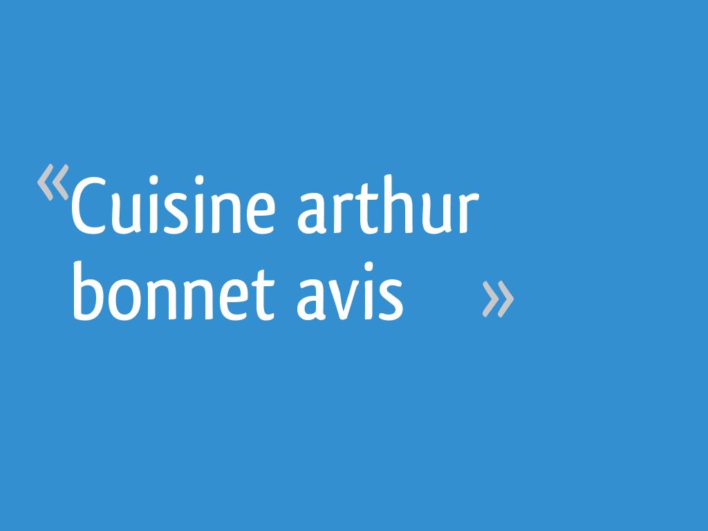 Cuisine Arthur Bonnet Rouen cuisine arthur bonnet avis - 19 messages