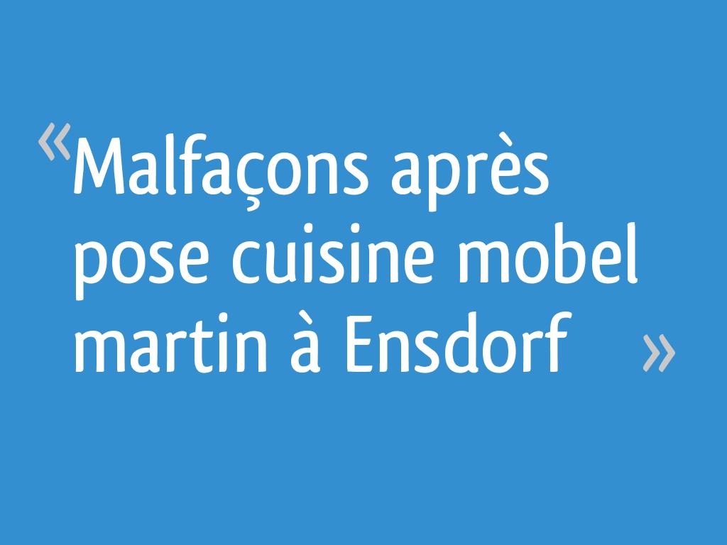 Malfacons Apres Pose Cuisine Mobel Martin A Ensdorf 13 Messages