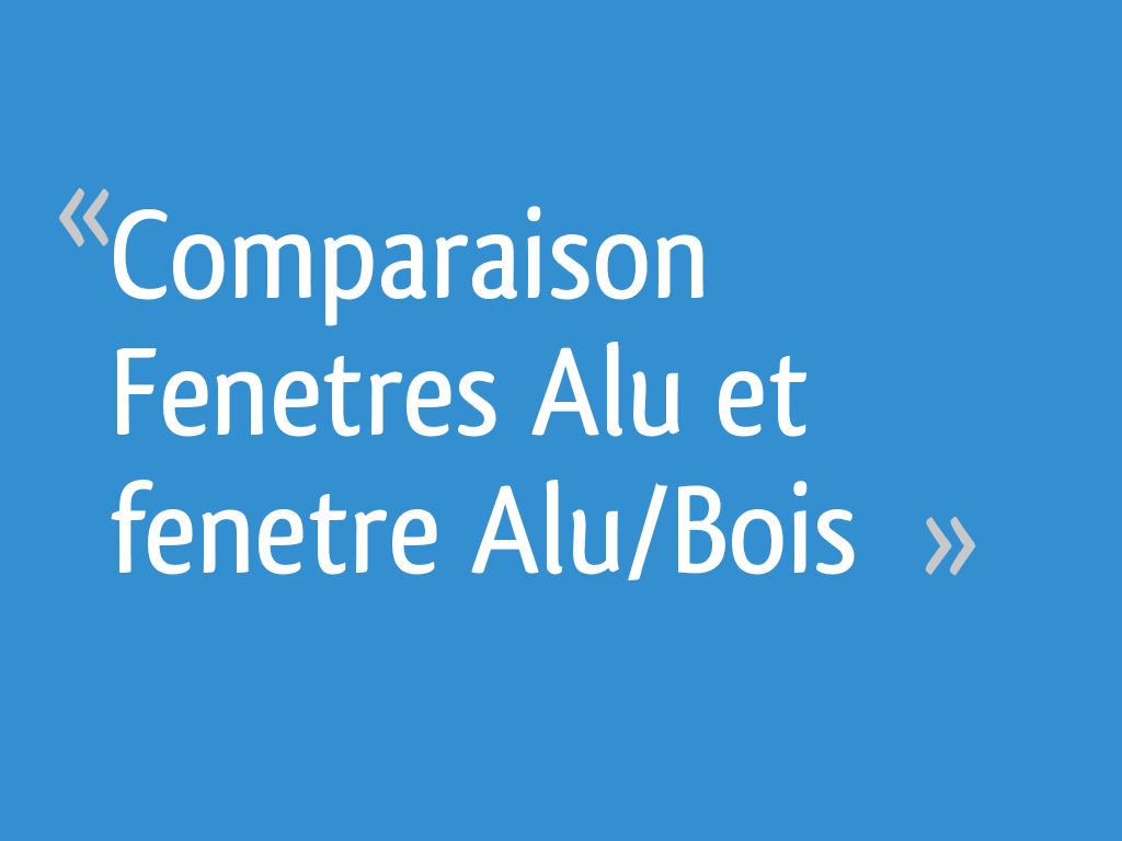 Comparaison Fenetres Alu Et Fenetre Alubois