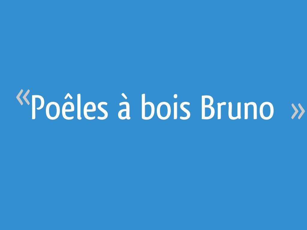 Poêles à Bois Bruno 8 Messages