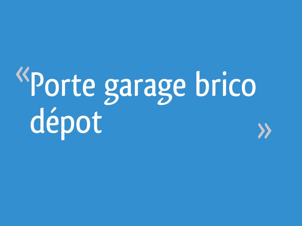 Porte Garage Brico Depot 18 Messages