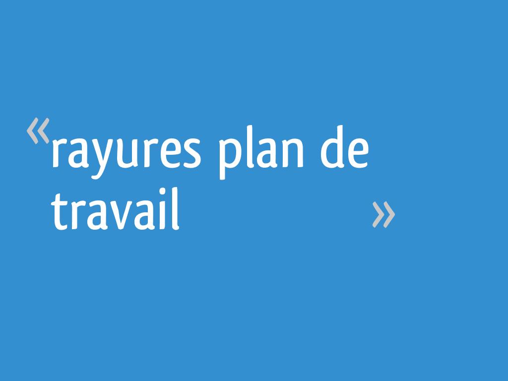 Micro Rayure Plan De Travail Stratifié rayures plan de travail - 7 messages