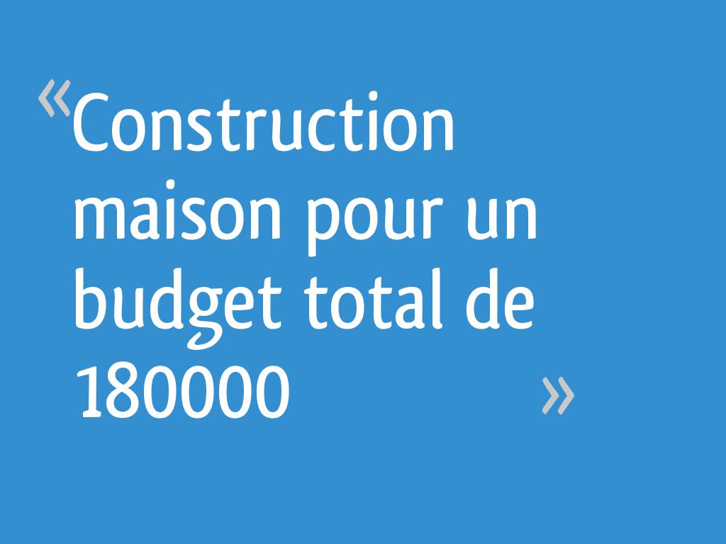 construction maison pour un budget total de 180000 44. Black Bedroom Furniture Sets. Home Design Ideas