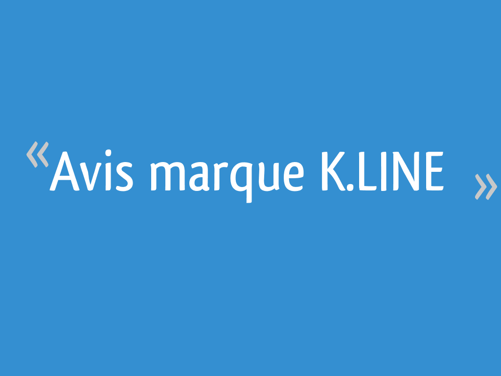 Avis Marque Kline 10 Messages