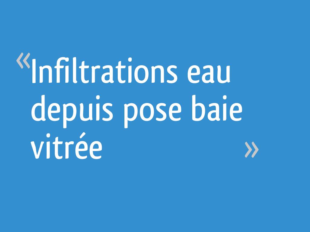Infiltrations Eau Depuis Pose Baie Vitrée 14 Messages
