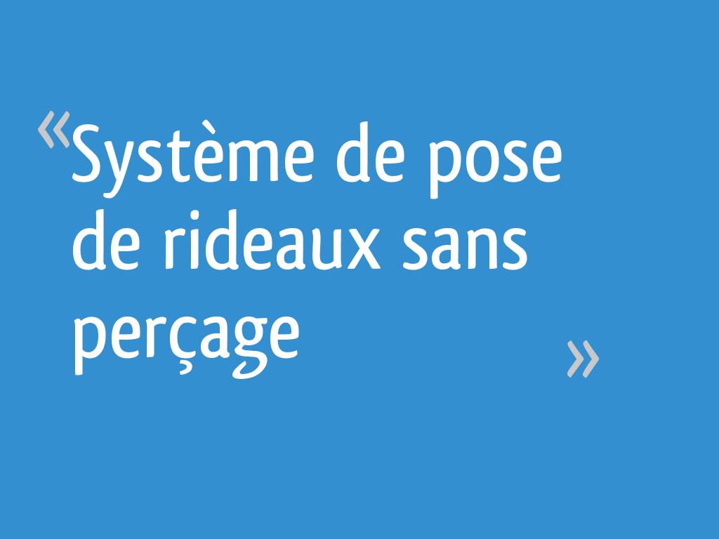 Comment Fixer Une Tringle A Rideau Sans Percer système de pose de rideaux sans perçage - 10 messages