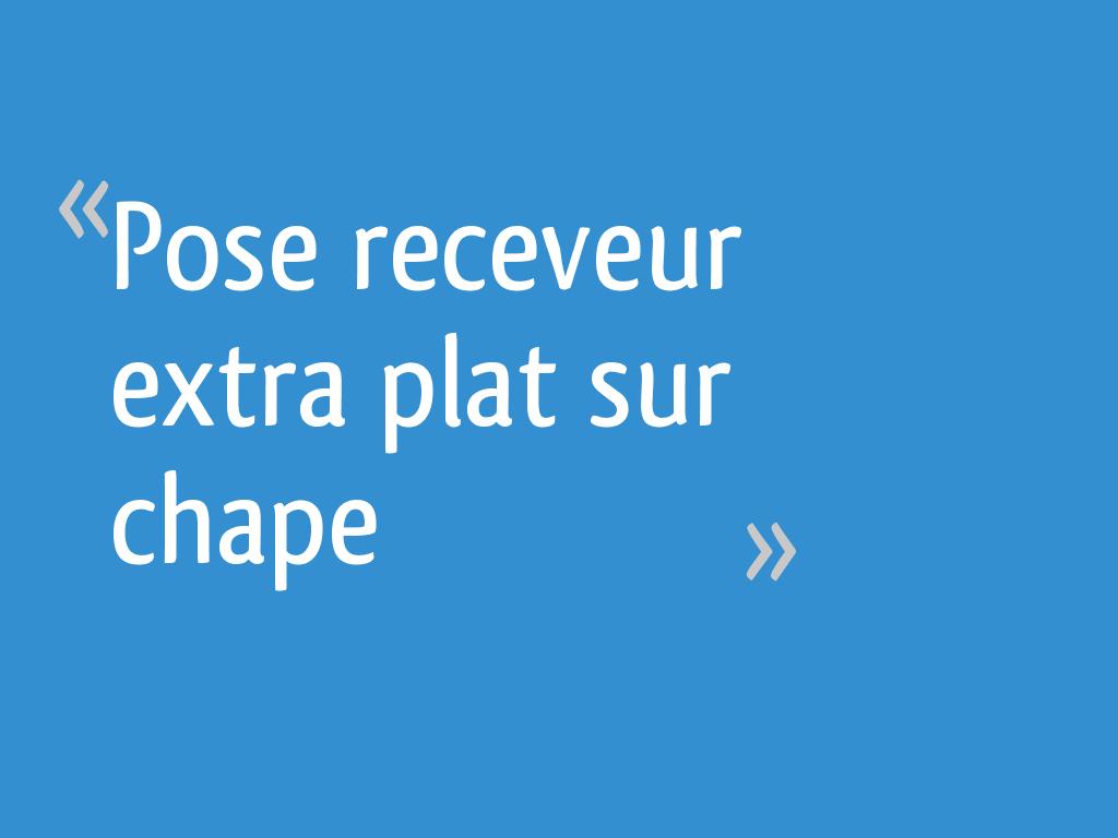 Pose Receveur Extra Plat Sur Chape 7 Messages