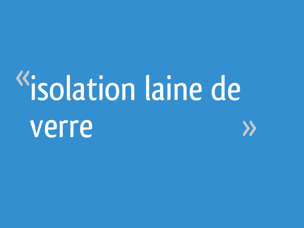 Isolation Laine De Verre 12 Messages
