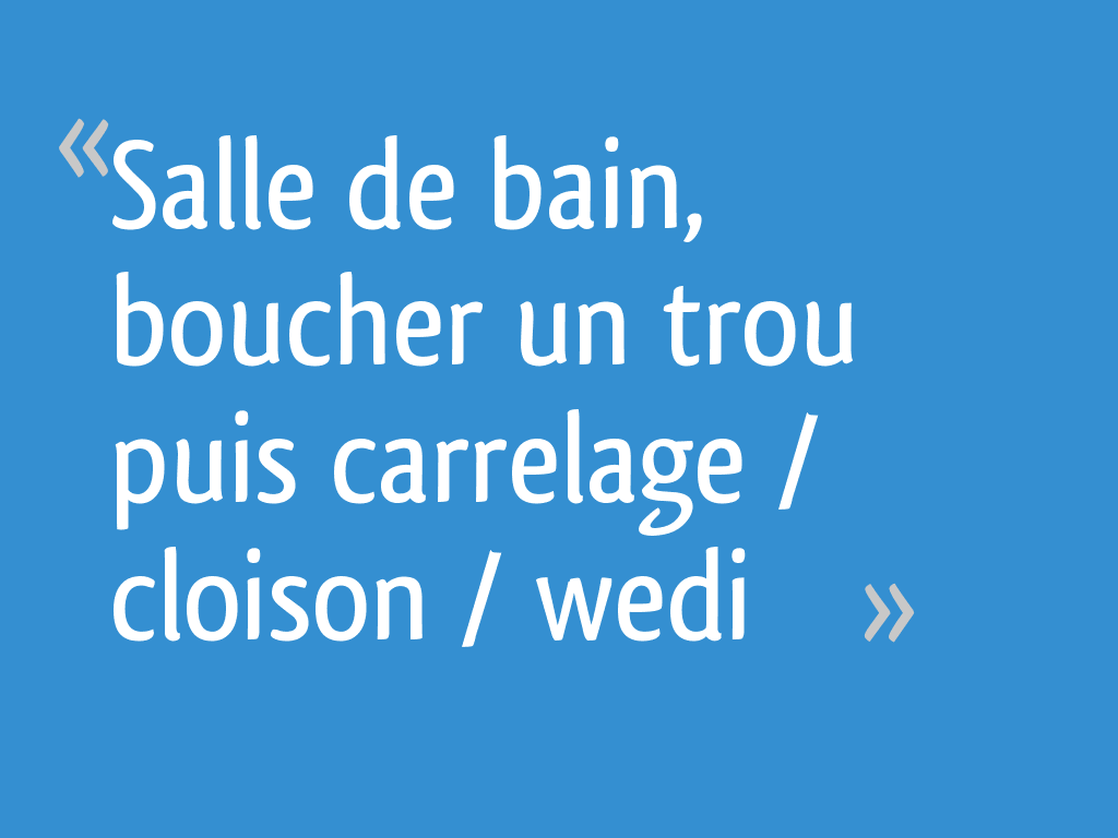 Salle De Bain Boucher Un Trou Puis Carrelage Cloison