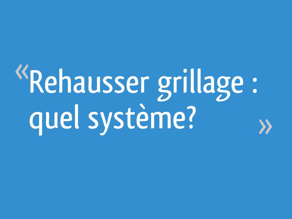 Rehausser Une Cloture Grillagée rehausser grillage : quel système? - 8 messages