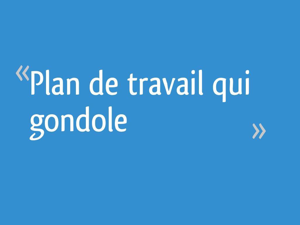 Deport Plan De Travail plan de travail qui gondole - 13 messages