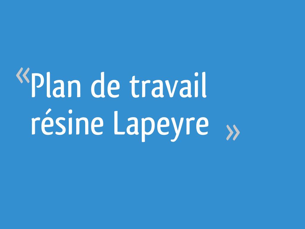 Avis Plan De Travail Lapeyre plan de travail résine lapeyre - 6 messages