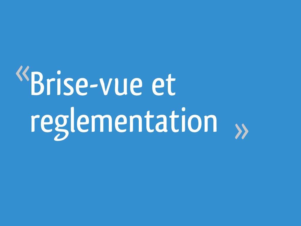 Hauteur Brise Vue Terrasse brise-vue et reglementation - 15 messages