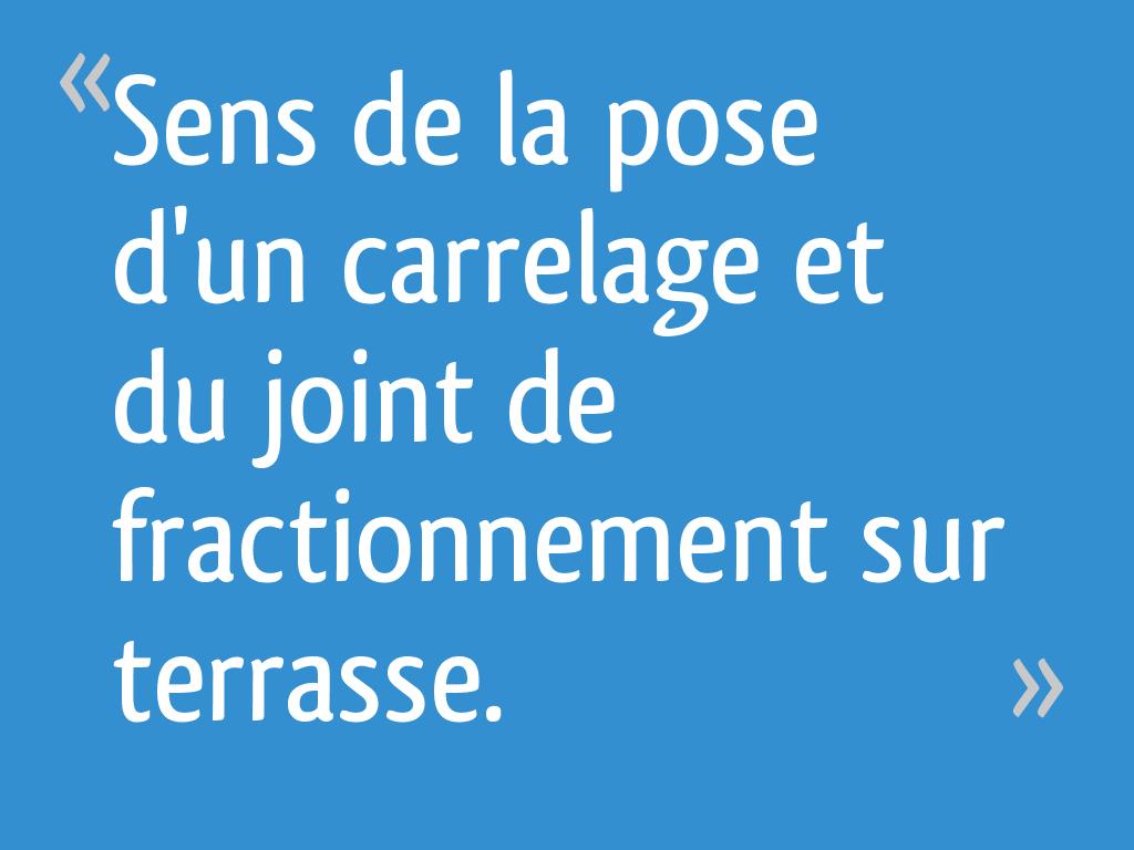 Sens De La Pose D Un Carrelage Et Du Joint De Fractionnement