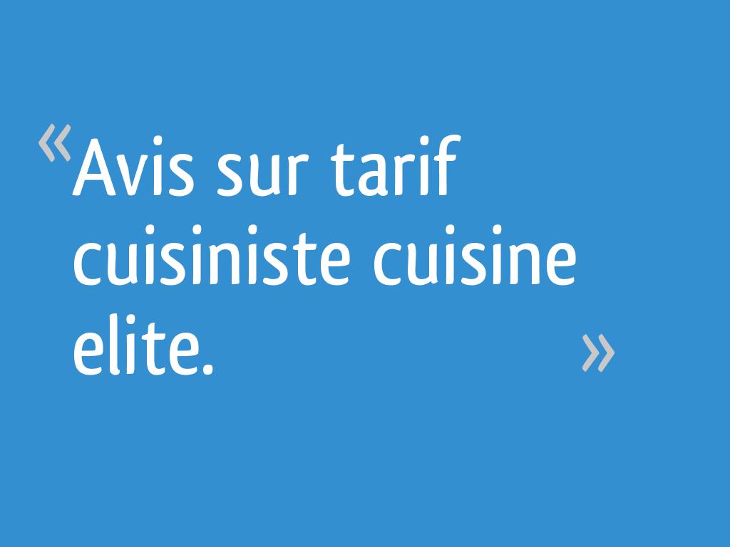 Avis Sur Tarif Cuisiniste Cuisine Elite 45 Messages