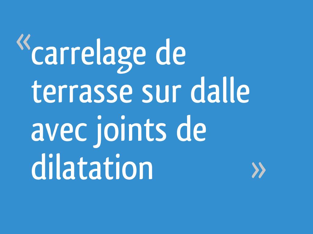 Carrelage De Terrasse Sur Dalle Avec Joints De Dilatation