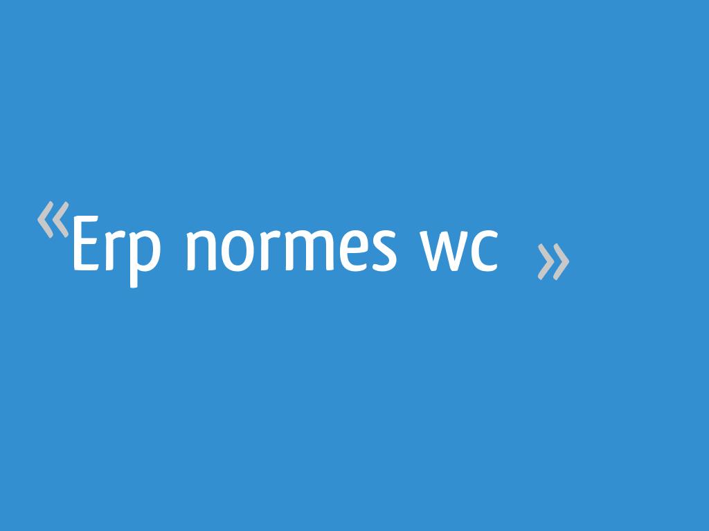 Lave Main Sur Wc Existant erp normes wc - 18 messages