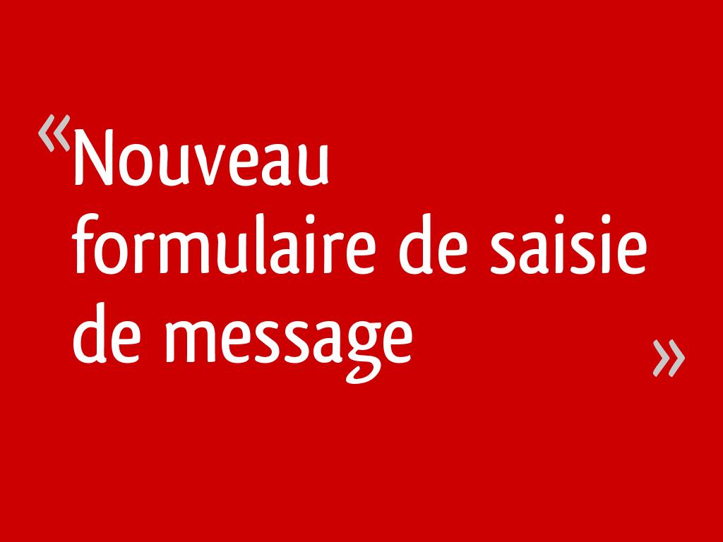 Nouveau formulaire de saisie de message