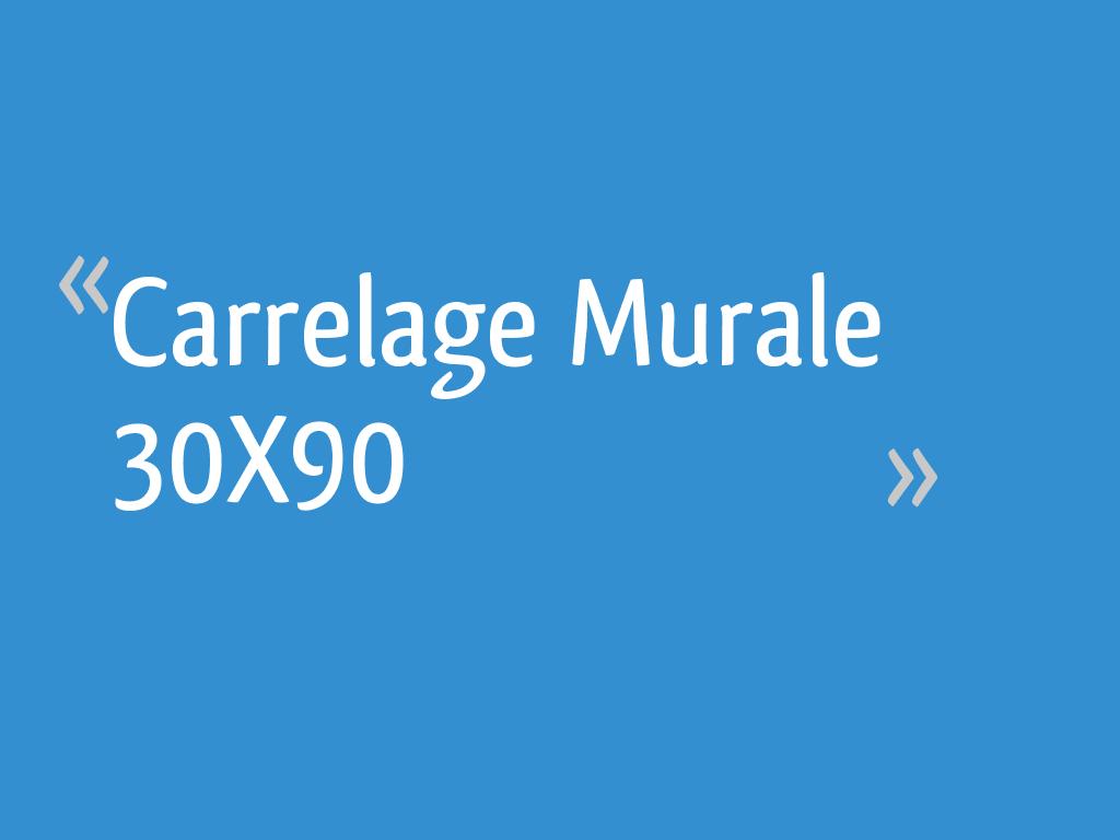 Carrelage Murale 30x90 9 Messages