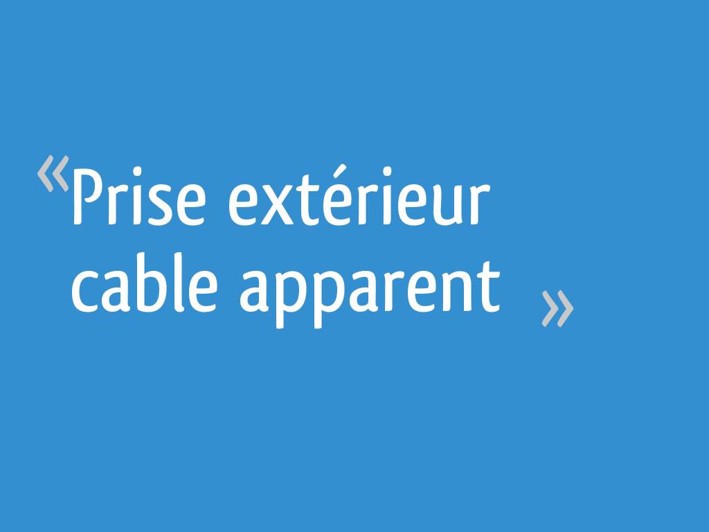 Prise Exterieur Cable Apparent 34 Messages