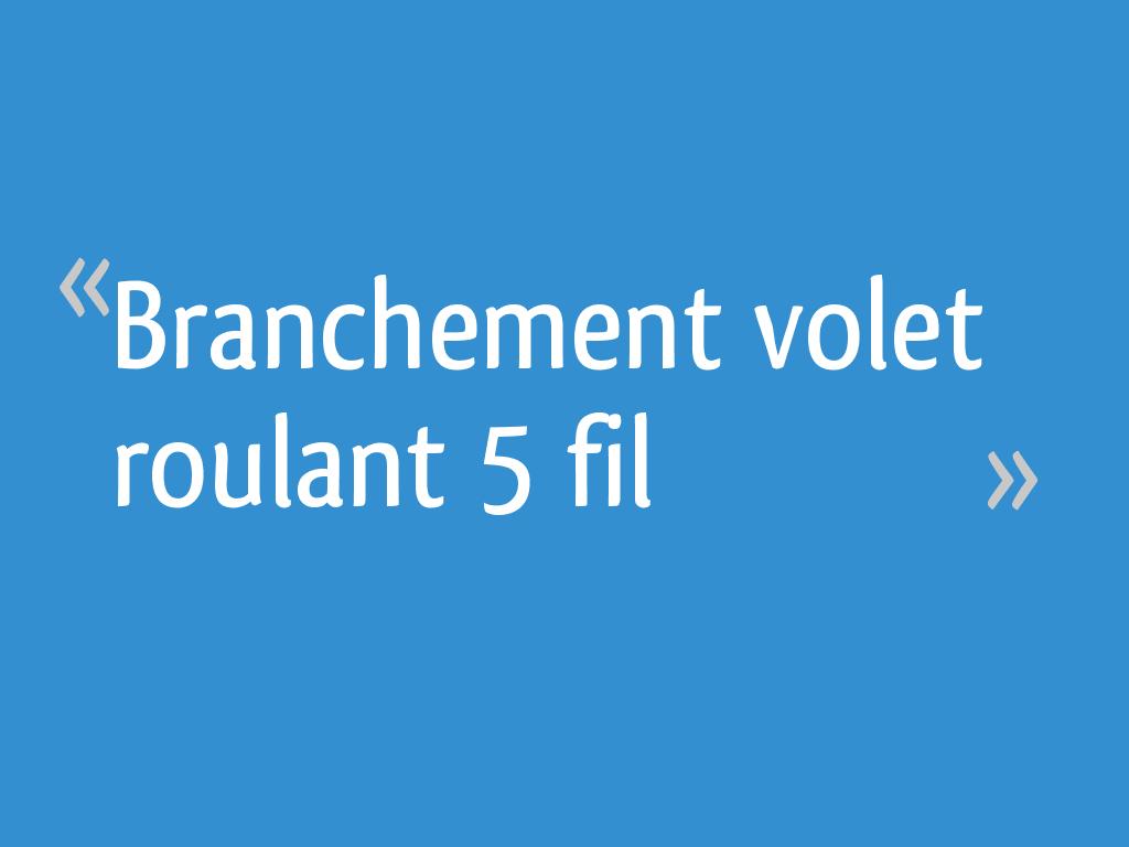 Branchement Volet Roulant 5 Fil 8 Messages