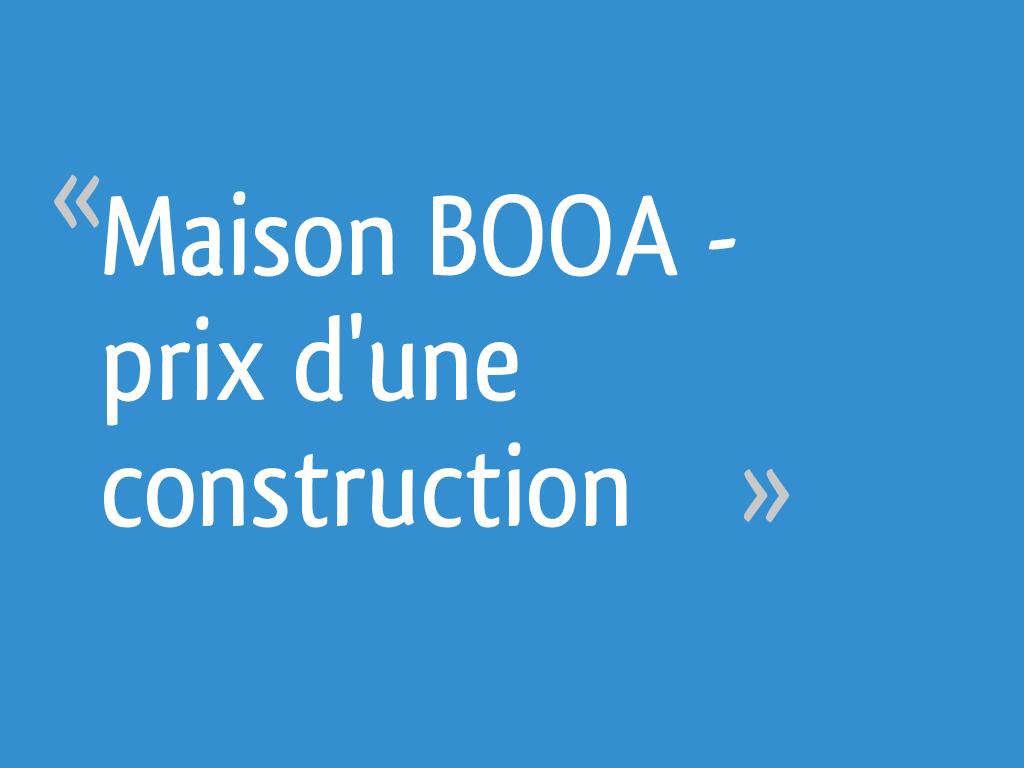Maison Booa Prix D Une Construction 21 Messages